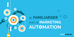 se familiariser avec le marketing automation LE 300x150 - Le Marketing Automation...le quoi ?