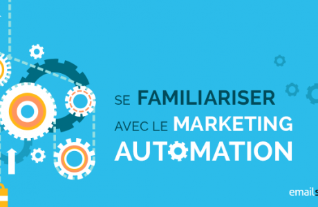 se familiariser avec le marketing automation LE 460x300 - Le Marketing Automation...le quoi ?
